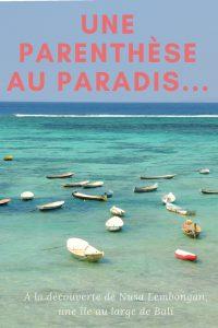 Un descanso en el paraíso... Descubre la isla de Nusa Lembongan, cerca de Bali